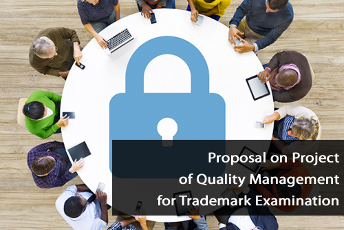 proposal-on-project-of-quality-management-for-trademark-examination